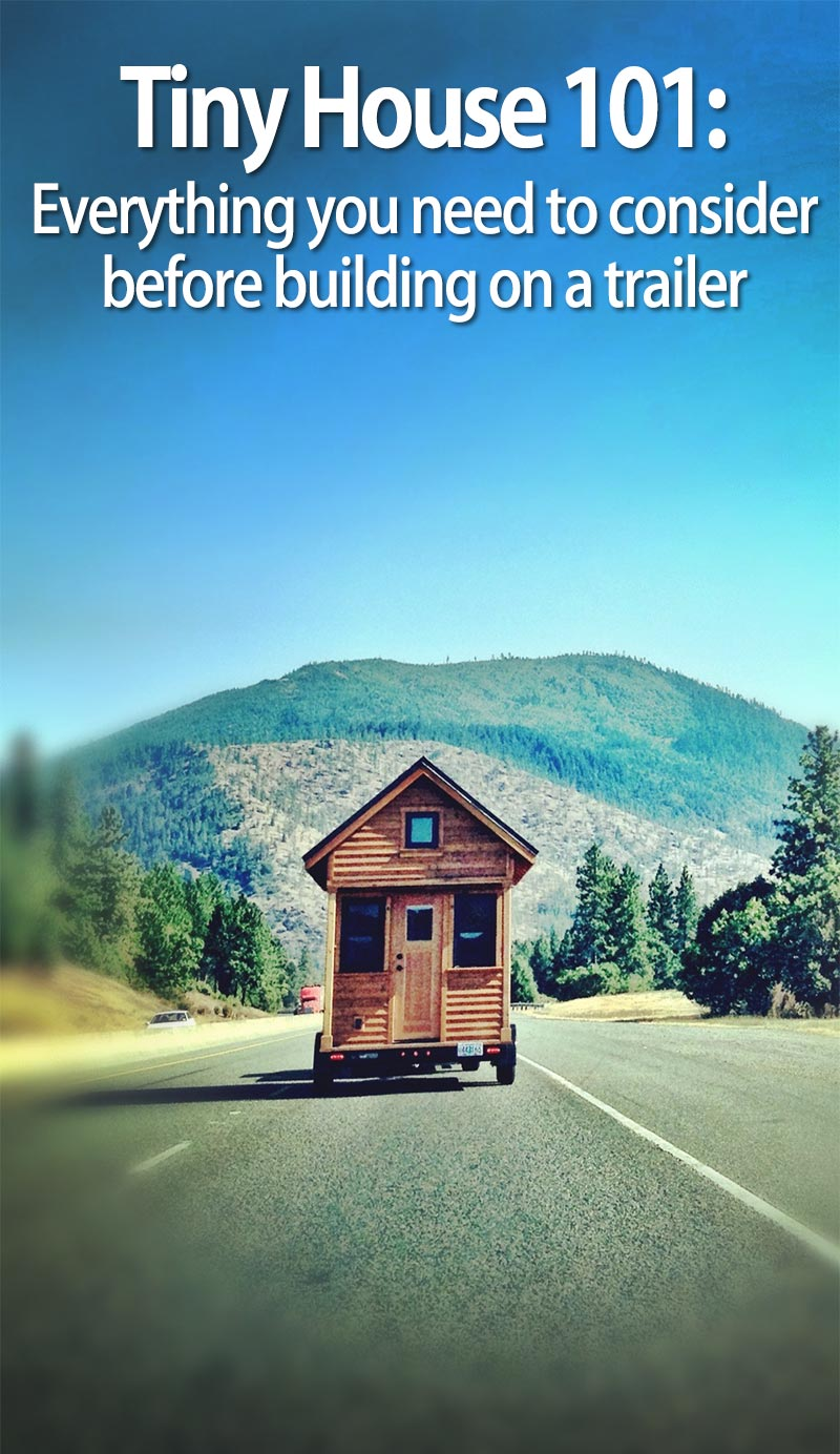 Building a tiny house on a trailer what you need to know for How to go about building a house