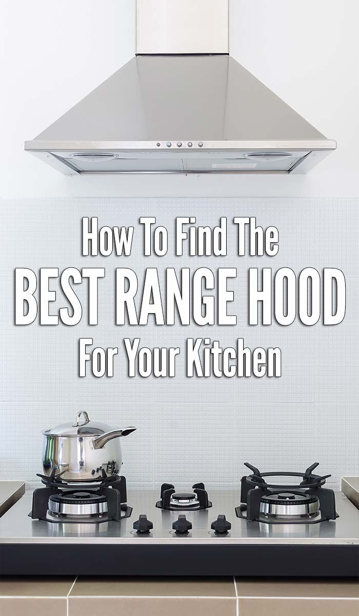 How to Choose the Best Range Hood For Your Kitchen