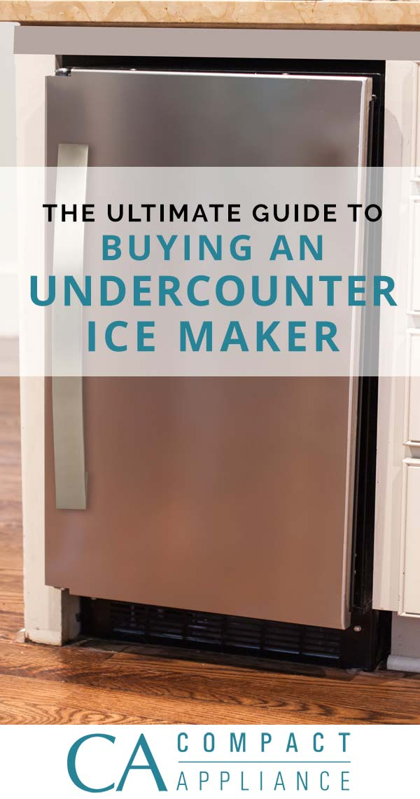 under cabinet ice maker the ultimate guide to buying an undercounter maker 27472
